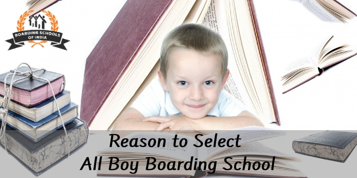 Reason to Select an All Boy Boarding School in Boarding Schools of India
